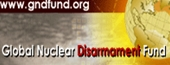 Global Nuclear Disarmament Fund 核兵器解体基金