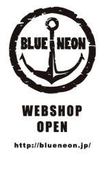 ☆BLUE NEON WEB SHOP開設のお知らせ☆