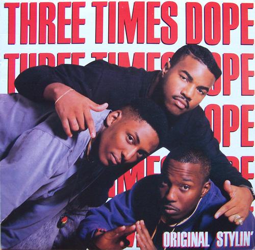 Three Times Dope - Original Stylin'