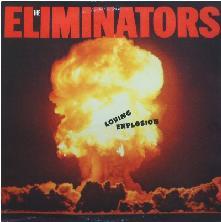 Eliminators - Loving Explosion