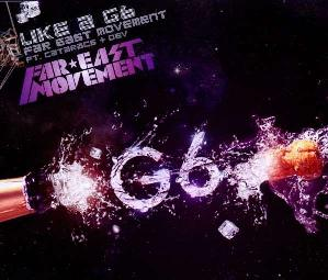 Far East Movement ft. Cataracs + Dev  - Like A G6