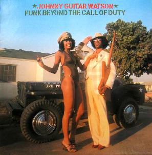 Johnny Guitar Watson - Funk Beyond The Call Of Duty.JPG