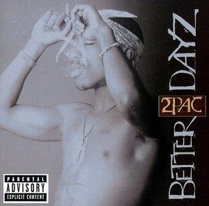 2Pac – Better Dayz~Fuck 'Em All