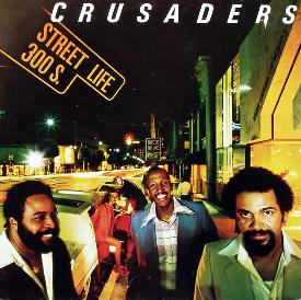 The Crusaders – Street Life