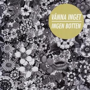 VANNA INGET『Ingen Botten』