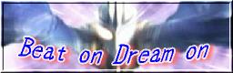 Beat on Dream on