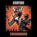KMFDM Tohuvabohu 2007