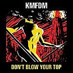KMFDM Dont Blow Your Top 1988