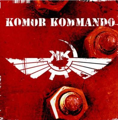 6 Komor Kommando Oil, Steel and Rhythm