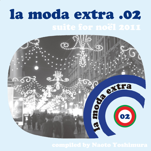 la mood extra .02 - suite for noel 2011