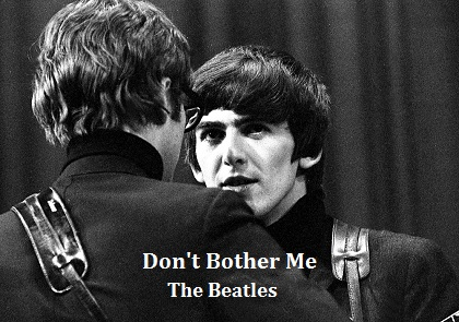 Don't Bother Me / The Beatles