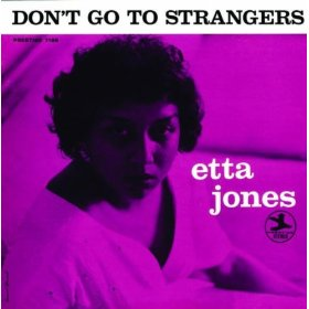 Etta Jones(Don't Go to Strangers)