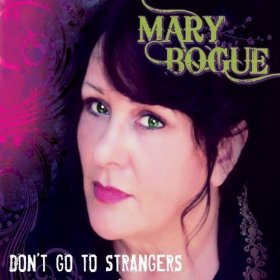 Mary Bogue(Don't Go to Strangers)