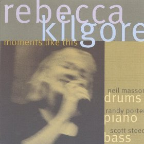 Rebecca Kilgore (Moments Like This)