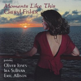 Cheryl Fisher(Moments Like This)