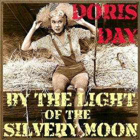 Doris Day(By The Light of the Silvery Moon)
