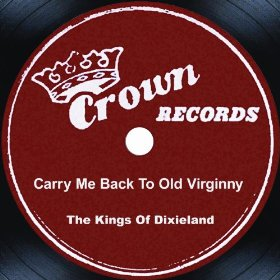 The Kings Of Dixieland(Carry me back to old Virginny)