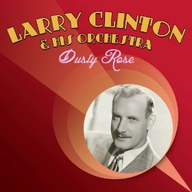 Larry Clinton & His Orchestra (The Dipsy Doodle)