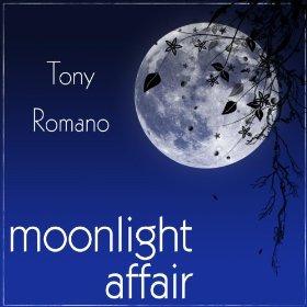 Tony Romano(It Must Be True (You Are Mine, All Mine))