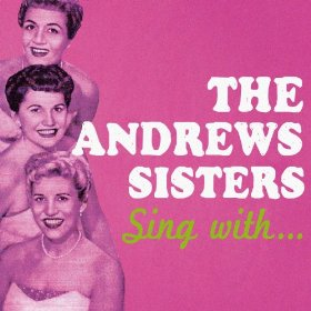 The Andrews Sisters(Wunderbar)