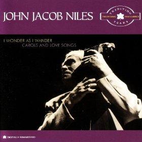 John Jacob Niles(I Wonder As I Wander)