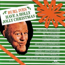 Burls Ives(A Holly Jolly Christmas)
