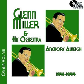 Glenn Miller & His Orchestra(Anchors Aweigh)