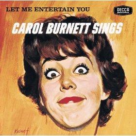 Carol Burnett(Comes Once In A Lifetime)