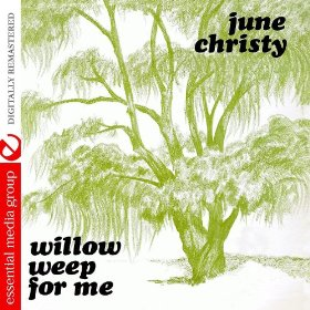 June Christy(Willow Weep for Me)