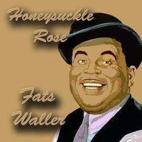 Fats Waller(Honeysuckle Rose)
