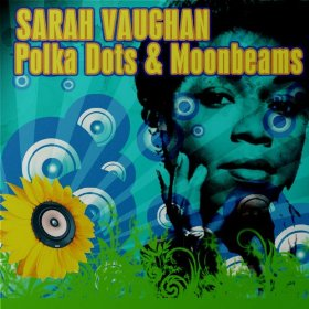 Sarah Vaughan(Polka Dots and Moonbeams)
