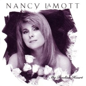 Nancy LaMott(My Foolish Heart)