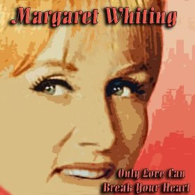 Margaret Whiting(My Foolish Heart)
