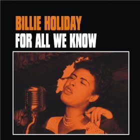 Billie Holiday(For All We Know)