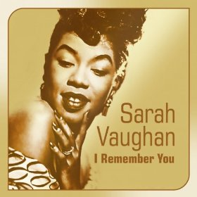 Sarah Vaughan(I Remember You)