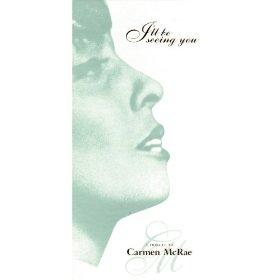Carmen McRae(I Remember Clifford)