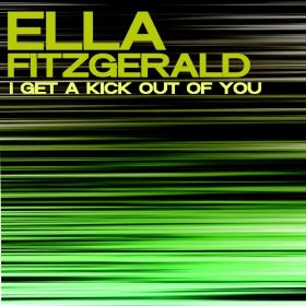 Ella Fitzgerald(I Get a Kick Out of You)