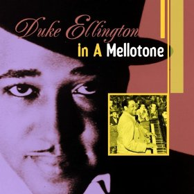 Duke Ellington(In a Mellotone)