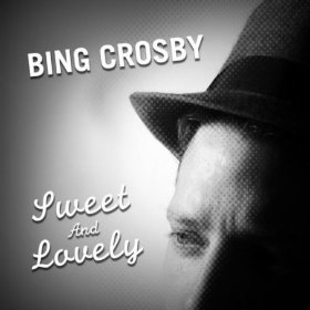 Bing Crosby(Sweet and Lovely)