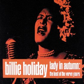 Billie Holiday(Gee Baby Ain't I Good to You)