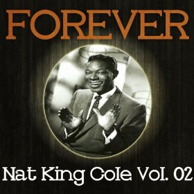 "Nat ""King"" Cole(Gee Baby Ain't I Good to You)"