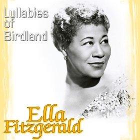 Ella Fitzgerald(Lullaby of Birdland)