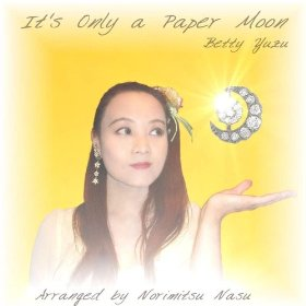 Betty Yuzu(It's Only a Paper Moon)
