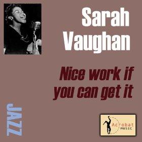 Sarah Vaugha(Nice Work If You Can Get It)