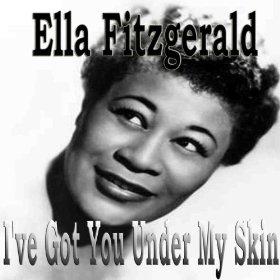 Ella Fitzgerald(I've Got You Under My Skin)
