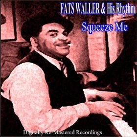 Fats Waller & His Rhythm(Squeeze Me)