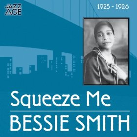 Bessie Smith(Squeeze Me)