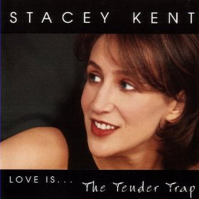 Stacey Kent(Don't Be That Way)