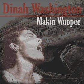Dinah Washington(Makin' Whoopee)