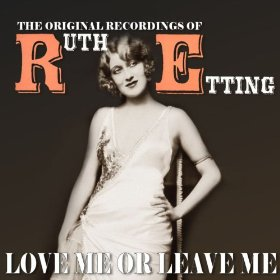 Ruth Etting(Love Me or Leave Me)